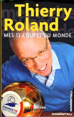 THIERRY ROLAND - mes 13 coupes du monde 14 Laon (02)
