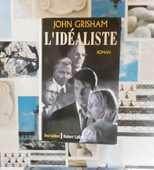 THRLLER L'IDEALISTE de John GRISHAM Ed. Robert Laffont 5 Bubry (56)