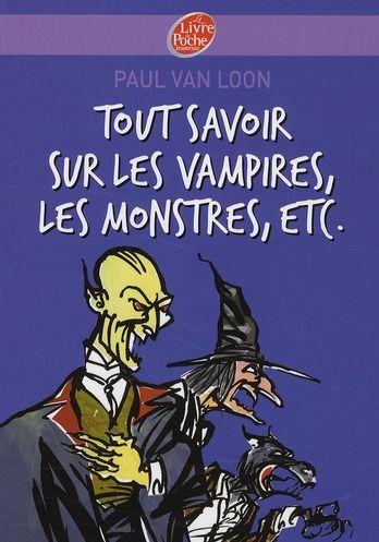 Tout savoir sur les vampires, les monstres, etc. Livres et BD