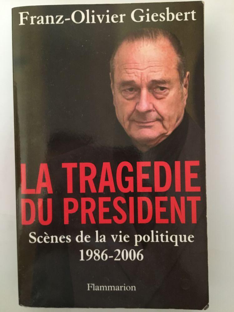 La tragédie du président-Scènes de la vie politique 86-2006 6 Paris 16 (75)