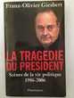 La tragédie du président-Scènes de la vie politique 86-2006 Paris 16 (75)
