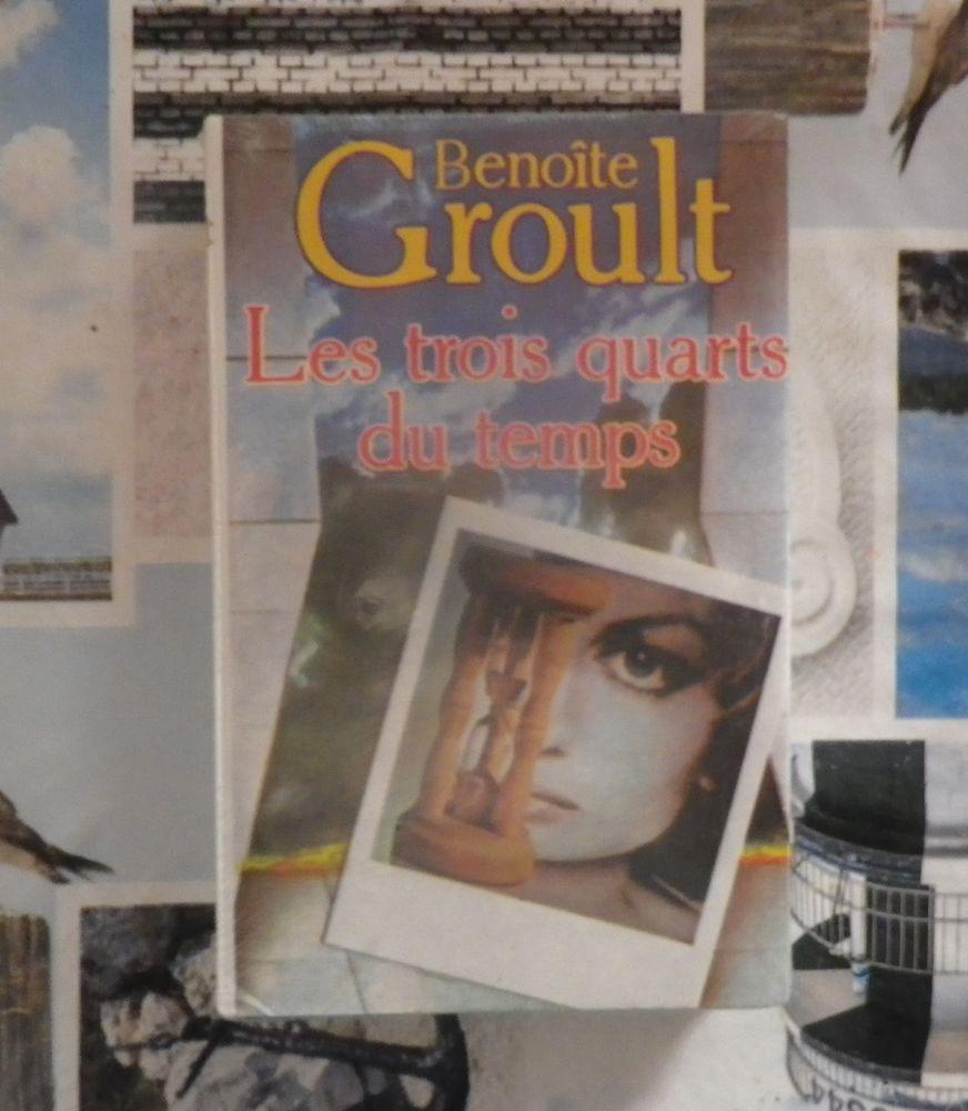 LES TROIS QUARTS DU TEMPS de Benoite GROULT ***NEUF*** 4 Bubry (56)