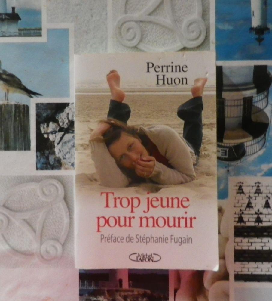 TROP JEUNE POUR MOURIR par Perrine HUON Préface St. FUGAIN Livres et BD