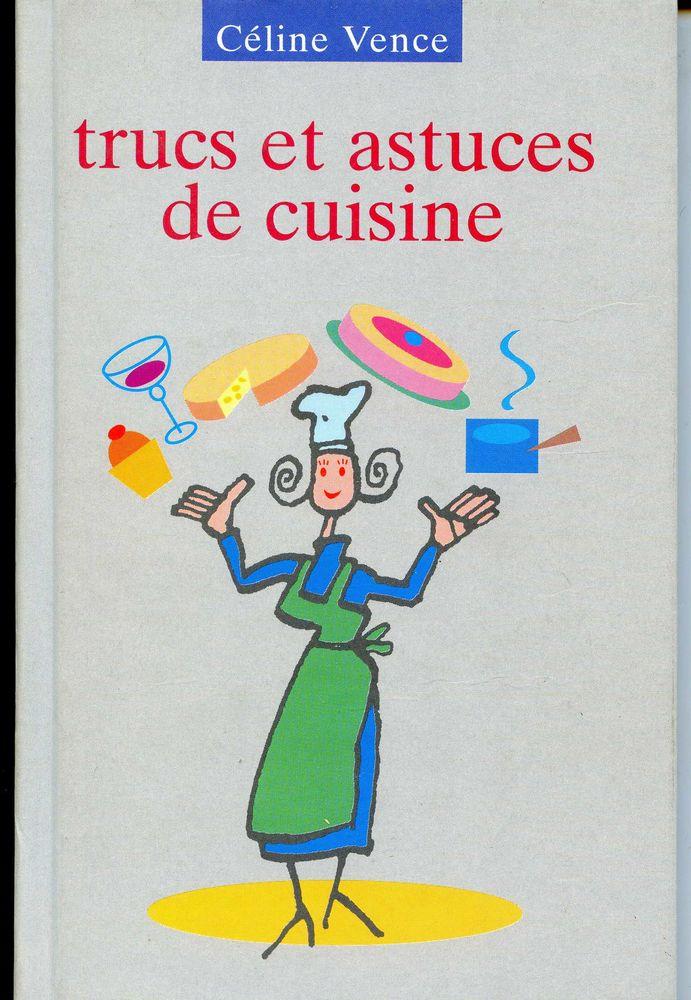 Trucs et astuces de cuisine- Céline Vence, 3 Rennes (35)