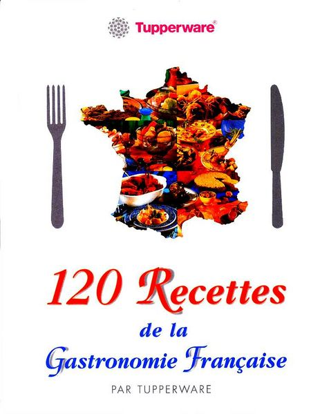 TUPPERWARE - 120 RECETTES / prixportcompris 12 Lille (59)