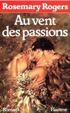 AU VENT DES PASSIONS de ROSEMARY ROGERS 2 Les Églisottes-et-Chalaures (33)