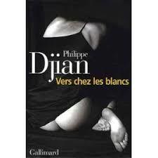 VERS CHEZ LES BLANCS - Philippe DJIAN - GALLIMARD 3 Semoy (45)
