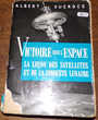 Victoire sur l' espace Albert Ducrocq éditions Julliard 1959