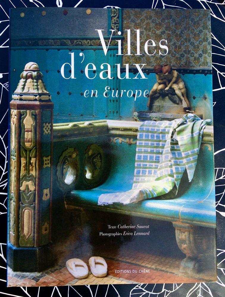 Villes d'eaux en Europe de C.Sauvat; Beau livre relié NEUF 16 L'Isle-Jourdain (32)