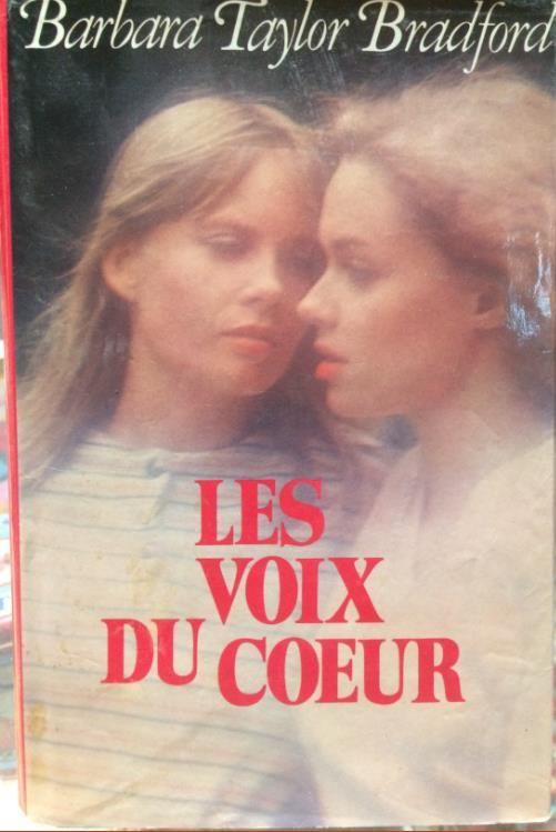 LES VOIX DU COEUR de BARBARA TAYLOR BRADFORD 2 Les Églisottes-et-Chalaures (33)