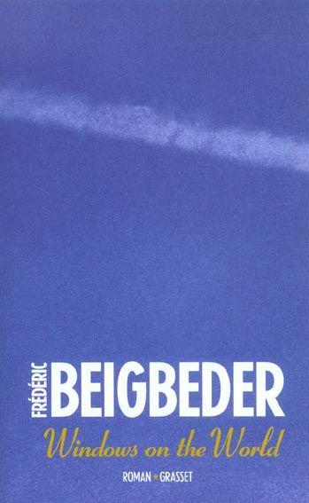 Windows on the world- Frédéric Beigbeder, 4 Rennes (35)