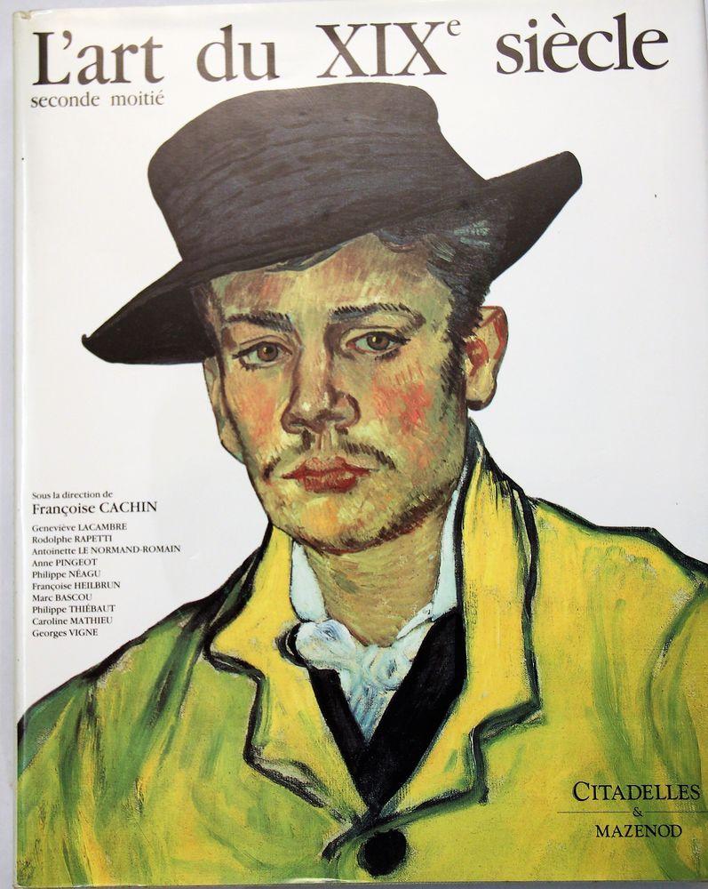 :L'ART DU XIXéme SIECLE.Editions CITADELLES & MAZENOD. 50 Alfortville (94)