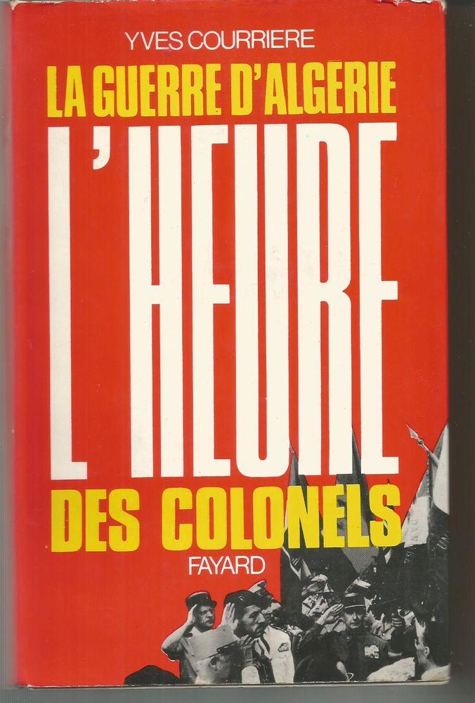 Yves COURRIERE La guerre d'Algérie - l'heure des colonels 6 Montauban (82)