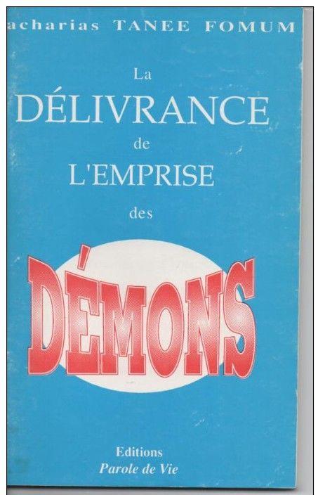 Zacharias TANEE FOMUM La délivrance de l'emprise des démons 10 Montauban (82)