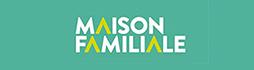 MAISON FAMILIALE