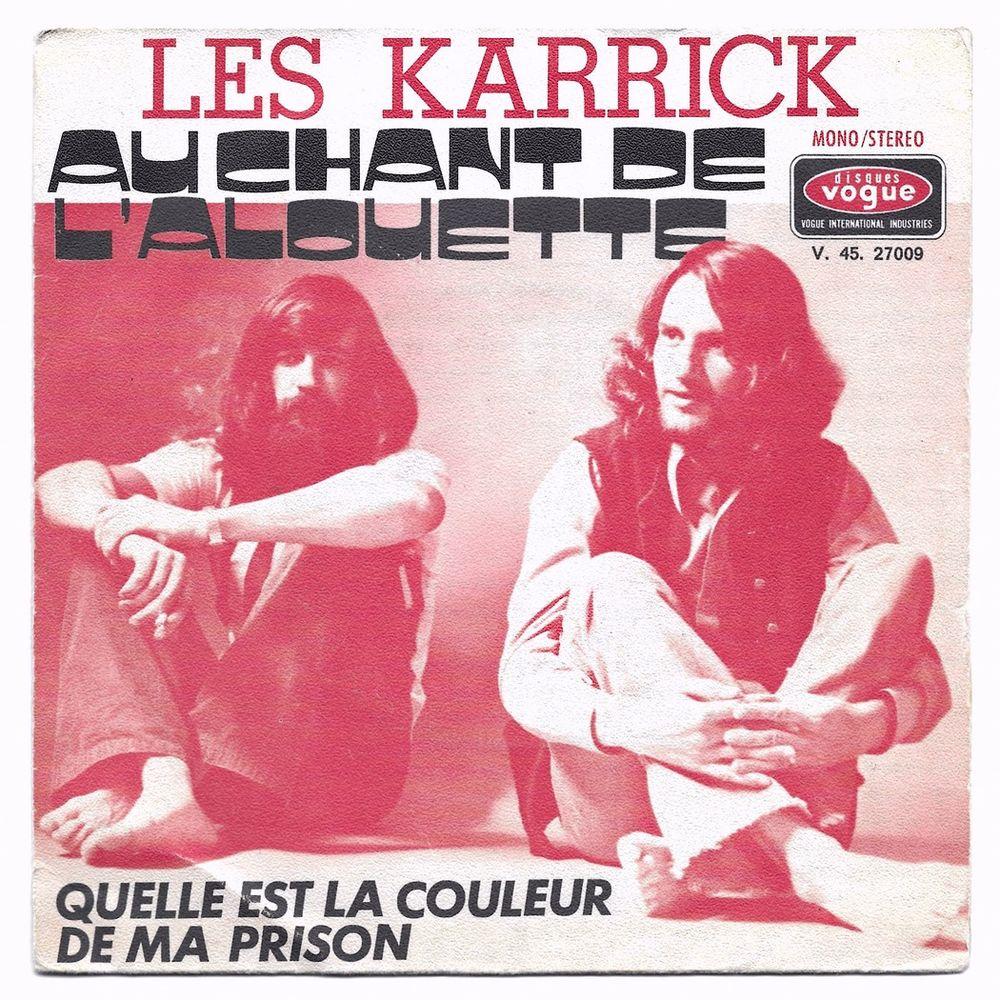 LES KARRICK - 45t - AU CHANT DE L'ALOUETTE - SACEM 1971 3 Tourcoing (59)